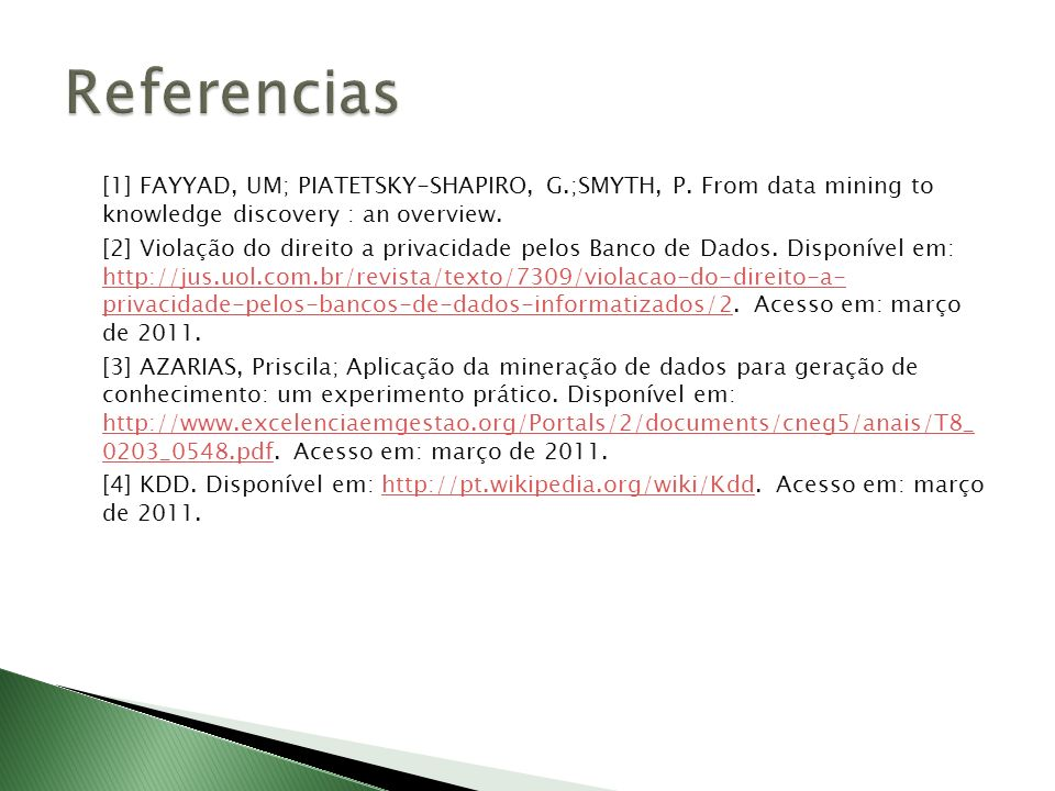 Referencias [1] FAYYAD, UM; PIATETSKY-SHAPIRO, G.;SMYTH, P. From data mining to knowledge discovery : an overview.